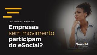 Empresas sem movimento no eSocial - Minuto eSocial